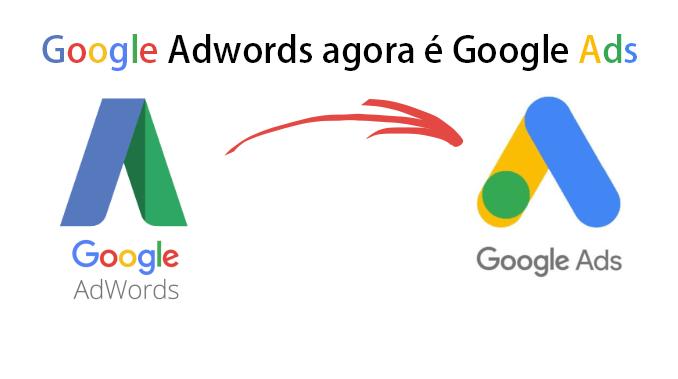 Google Adwords agora é Google Ads: saiba o que mudou na maior ferramenta de anúncios pagos