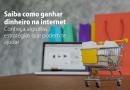 Como ganhar dinheiro na internet? Conheça algumas estratégias que podem te ajudar